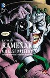 Batman: Kameňák a další příběhy (Muž, který se směje. Kameňák. Dobrý člověk ještě žije.) - obálka