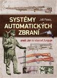 Systémy automatických zbraní (aneb Jak to vlastně funguje) - obálka