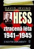 Hess, ztracená léta 1941-1945 (s novými dokumenty) - obálka