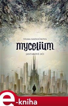 Obálka titulu Mycelium I: Jantarové oči