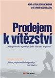 Prodejem k vítězství (Nejlepší kniha o prodeji, jaká kdy byla napsána) - obálka