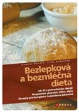 Bezlepková a bezmléčná dieta (Recepty pro kompletní jídelníček, rozpoznání příznaků, léčba, dieta) - obálka