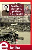 Povstalci, vlastenci, pučisté a de Gaulle - obálka