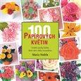 100 papírových květin (Umění výroby květin, které vám nikdy neuvadnou) - obálka