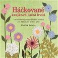 Háčkované krajkové luční kvítí (100 nádherných vzorů květin a lístků pro háčkování tenkou přízí) - obálka