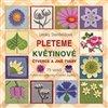 Obálka knihy Pleteme květinové čtverce a jiné tvary
