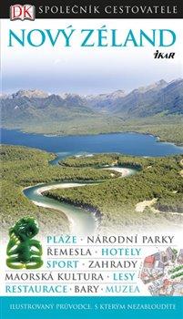 Nový Zéland - Společník cestovatele. ilustrovaný průvodce, s kterým nezabloudíte