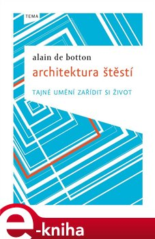 Architektura štěstí - Alain de Botton e-kniha