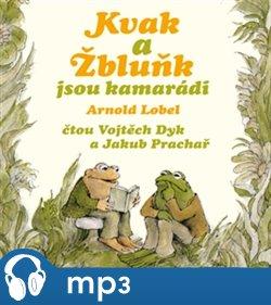 Kvak a Žbluňk jsou kamarádi, mp3 - Arnold Lobel