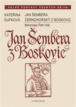 Obálka titulu Jan Šembera Černohorský z Boskovic