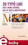 20 typů lidí – jak s nimi jednat, jak je vést a motivovat (2., rozšířené vydání) - obálka
