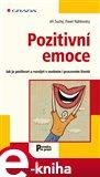 Pozitivní emoce (Jak je posilovat a rozvíjet v osobním i pracovním životě) - obálka