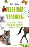 Veterinář vzpomíná (Veselé, vtipné i poučné příběhy ze ZOO pro všechny milovníky zvířat) - obálka