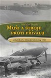 Muži a stroje proti přívalu (Stíhači RAF a Hitlerův blitzkrieg 1940) - obálka