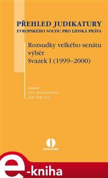 Obálka titulu Přehled judikatury Evropského soudu pro lidská práva. Rozsudky velkého senátu, výběr. Svazek I (1999-2000)