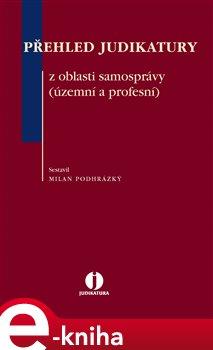 Obálka titulu Přehled judikatury z oblasti samosprávy (územní a profesní)