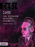 Češi 1952 (1952: Jak Gottwald zavraždil  Slánského) - obálka