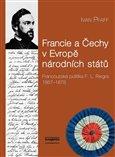 Francie a Čechy v Evropě národních států (Francouzská politika F. L. Riegra 1867-1878) - obálka