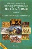 Historie evropských duelů a šermu (Od starověku k branám renesance) - obálka