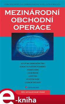 Mezinárodní obchodní operace. 5., aktualizované vydání - kolektiv autorů, Hana Machková, Eva Černohlávková e-kniha