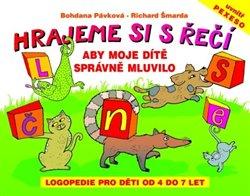 Hrajeme si s řečí. Logopedie pro děti od 4 do 7 let - Bohdana Pávková