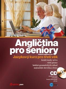 Angličtina pro seniory. Jazykový kurz pro třetí věk + CD - Anglictina.com