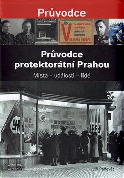 Obálka titulu Průvodce protektorátní Prahou