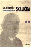 Souborné dílo Vladimíra Skaličky 3. Díl (1964-1994) - obálka