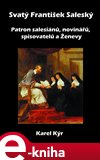 Svatý František Saleský (Patron salesiánů, novinářů, spisovatelů a Ženevy) - obálka