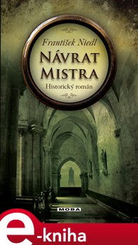 Návrat mistra. Historický román - František Niedl e-kniha