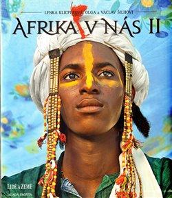 Afrika v nás II - Václav Šilha, Lenka Klicperová, Olga Šilhová
