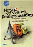 Hry ve výuce francouzštiny (Jazykové hry, hádanky k rozvoji řeči, dramatizace pohádek) - obálka