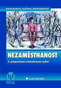 Nezaměstnanost - Josef Šmajs, Božena Šmajsová Buchtová, Zdeněk Boleloucký