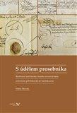S údělem prosebníka (Restituční úsilí šlechty českého severovýchodu potrestané pobělohorskými konfiskacemi) - obálka