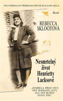 Obálka titulu Nesmrtelný život Henrietty Lacksové