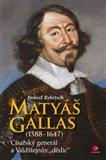Matyáš Gallas (1588–1647) (Císařský generál a Valdštejnův 'dědic') - obálka