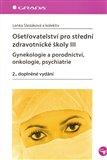 Ošetřovatelství pro střední zdravotnické školy III. (gynekologie a porodnictví, onkologie, psychiatrie) - obálka