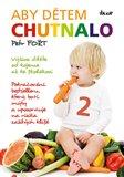 Aby dětem chutnalo 2 (Výživa dítěte od kojence až ke školákovi) - obálka