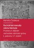 Rychtářské manuály města Náchoda (Prameny k dějinám náchodské městské správy 1. poloviny 17. století) - obálka
