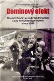 Dominový efekt (Opoziční hnutí v zemích střední Evropy a pád komunistických režimů v roce 1989) - obálka