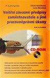 Vnitřní závazné předpisy zaměstnavatele a jiné pracovněprávní úkony (Krok za krokem + CD–ROM) - obálka
