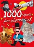 1000 nápadů pro šikovné ruce - obálka