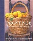Provence (Škola provensálské kuchyně. Tajemství surovin a receptů jižní Francie) - obálka