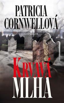 Krvavá mlha - Patricia Cornwellová