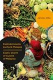 Exotické kouzlo kuchyně Malajsie / Exotic Charm of Cuisine of Malaysia - obálka