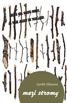 Mezi stromy - G. Elíasson