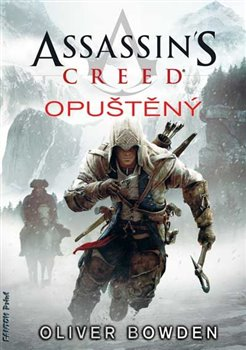 Assassin´s Creed: Opuštěný. Assassin´s Creed 5 - Oliver Bowden