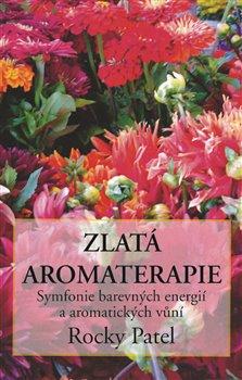 Obálka titulu Zlatá aromaterapie