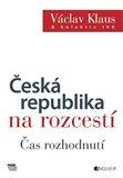 Česká republika na rozcestí – Čas rozhodnutí - obálka