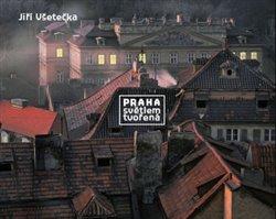 Obálka titulu Praha světlem tvořená
